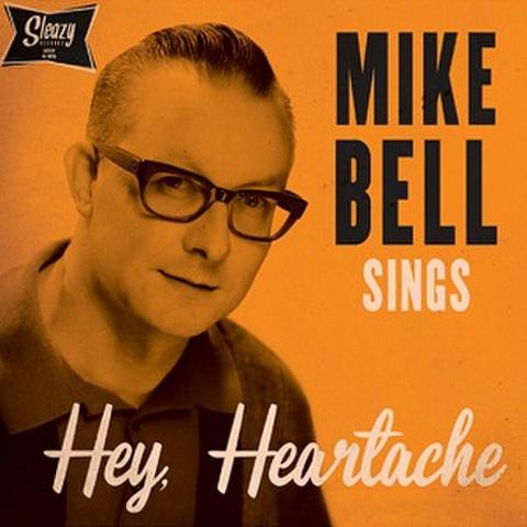 "MIKE BELL/Hey Heartache(7"")"