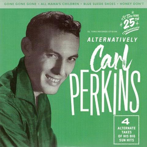 "CARL PERKINS/Alternatively(7"")"