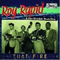 "ROY RAPID & THE RHYTHM ROCK TRIO/That Fire(7"")"