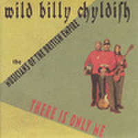 "WILD BILLY CHILDISH & THE MUSICIANS OF THE BRITISH EMPIRE/There Is Only Me(7"")"