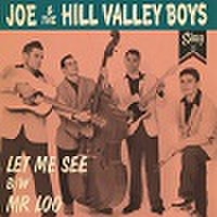 "JOE & THE HILL VALLEY BOYS/Let Mee See(7"")"
