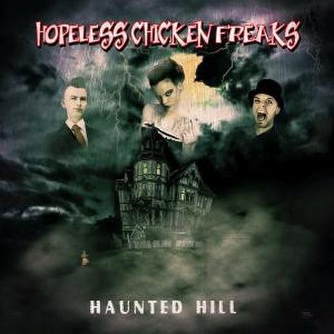 """HOPELESS CHICKEN FREAKS/Haunted Hill(7"""")"""