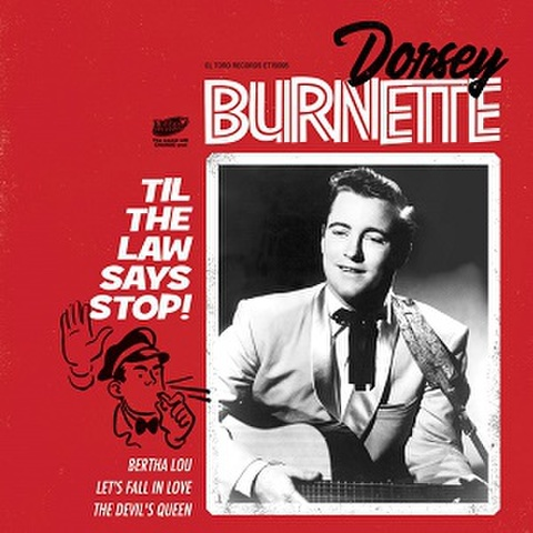 "DORSEY BURNETTE/Til The Law Says Stop(7"")"