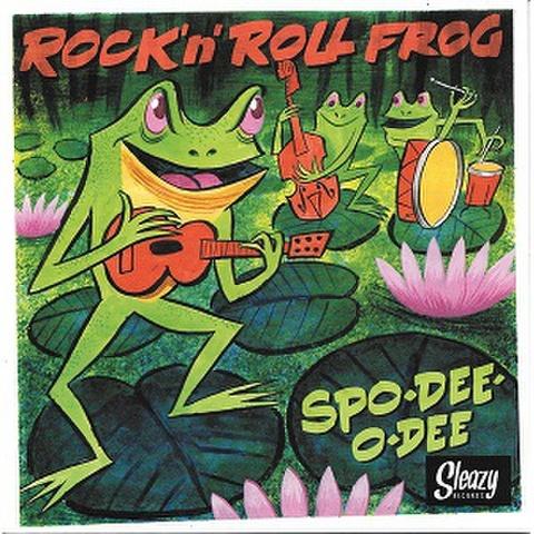 """SPO-DEE-O-DEE/Rock and Roll Frog(7"""")"""