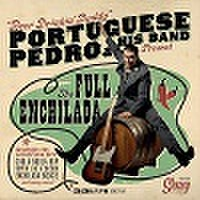 PORTUGUESE PEDRO/The Full Enchilado(CD)