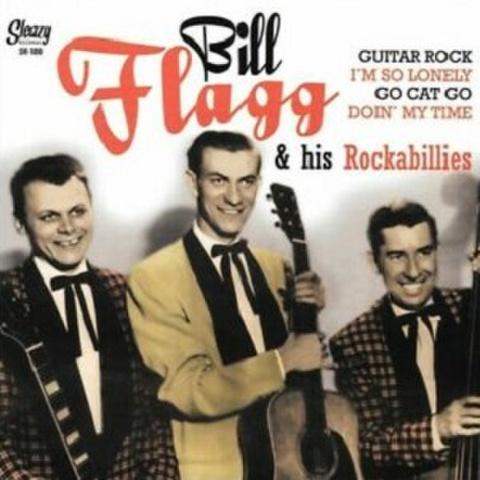 """BILL FLAGG & HIS ROCKABILLIES/Go Cat Go(7"""")"""