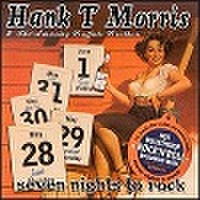 HANK T MORRIS & THE AMAZING BUFFALO BROTHERS/Seven Nights To Rock(CD)