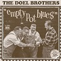 "THE DOEL BROTHERS /Empty Pot Blues(7"" + CD)"