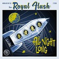 "THE ROYAL FLUSH/All Night Long(7"")"