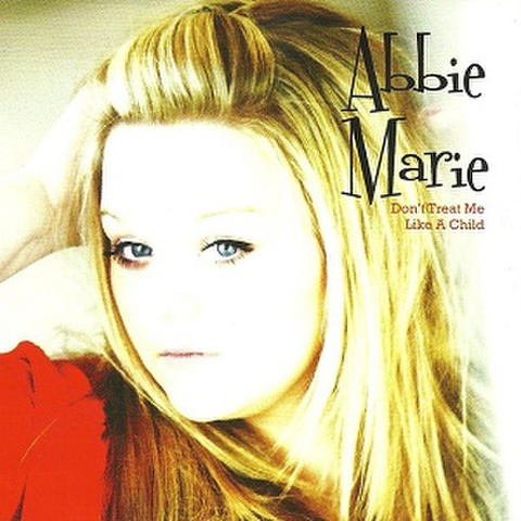ABBIE MARIE/Don't Treat Me Like A Child(CD)