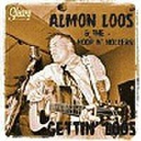 ALMON LOOS & THE HOOP'NHOLLERS/Getting' Loos(LP)