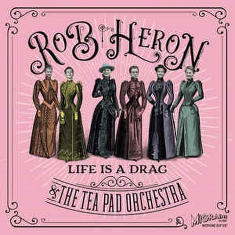 """ROB HERON & THE TEA PAD ORCHESTRA/Life Is A Drag(7"""")"""