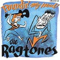THE RAGTONES/Poundin My Head(CD)