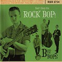 B & THE BOPS/Don't Stop The Rock Bop!(CD)