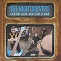 THE NIGHTDRIVERS/Let Me Take You For A Ride(CD)