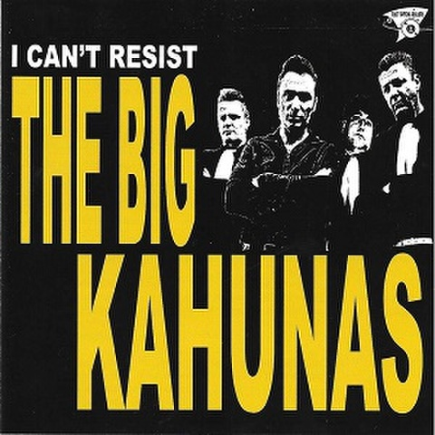 THE BIG KAHUNAS/I Can't Resist(CD)