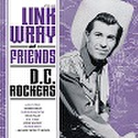 LINK WRAY & FRIENDS: D.C.Rockers(CD)