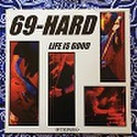 69-HARD/Life Is Good(中古LP)