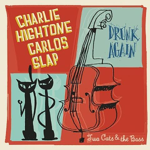 "CHARLIE HIGHTONE And CARLOS SLAP/Drunk Again(7"")"