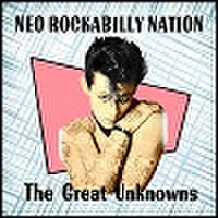 NEO ROCKABILLY NATION - The Great Unknowns(CD)