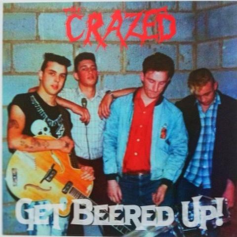 CRAZED/Get Beered Up(LP)