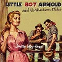 LITTLE BOY ARNOLD & THE WESTERN OAKIES/Pretty Baby Blues(中古CD)