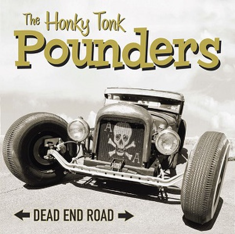 HONKY TONK POUNDERS/Dead End Road(LP)