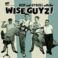 "THE WISE GUYZ/Bop And Stroll with(7"")"