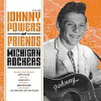 JOHNNY POWERS & FRIENDS:MICHIGAN ROCKERS(CD)