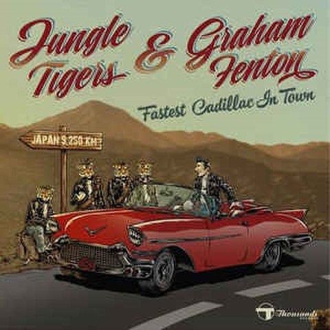 JUNGLE TIGERS & GRAHAM FENTON/Fastest Cadillac In Town(CD)