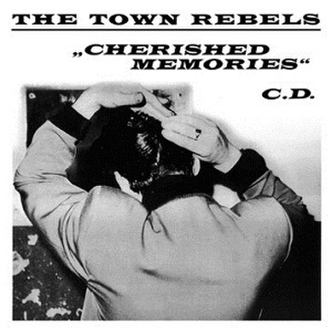 THE TOWN REBELS/Cherished Memories(CD)