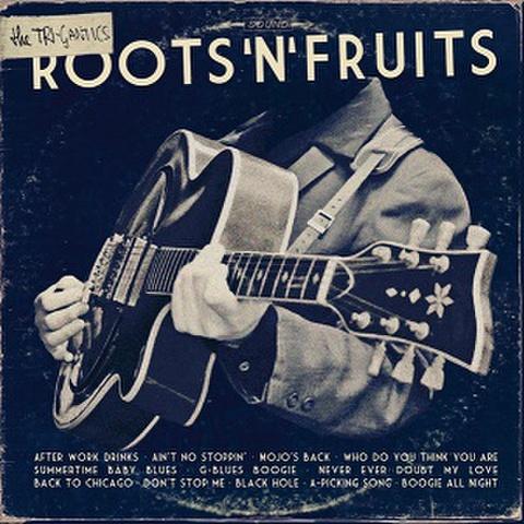 THE TRI-GANTICS/Roots'n ' Fruits(LP)