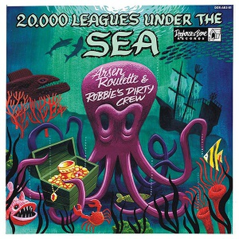 """ARSEN ROULETTE + ROBBIE'S DIRTY CREW/20.000 Leagues Under The Sea(10"""")"""
