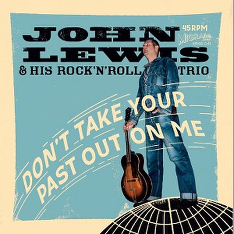 """JOHN LEWIS/Don't Take Your Past Out On Me(7"""")"""