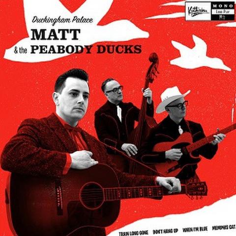 """MATT & THE PEABODY DUCKS/Duckingham Palace(10"""")"""