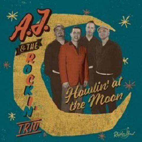 A.J & THE ROCKIN' TRIO/Howlin At The Moon(CD)