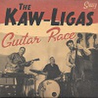 "THE KAW-LIGAS/Guitar Race(7"")"