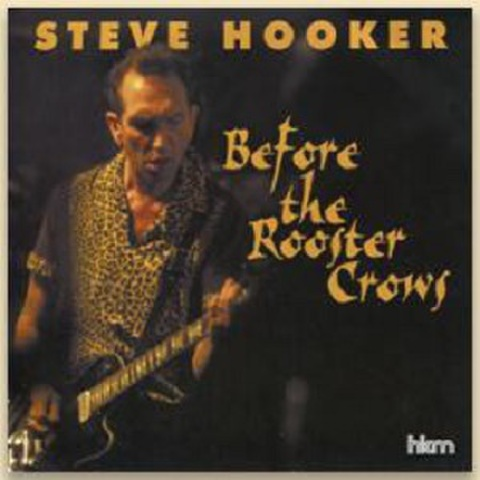 STEVE HOOKER/Before the Rooster Crows(CD)