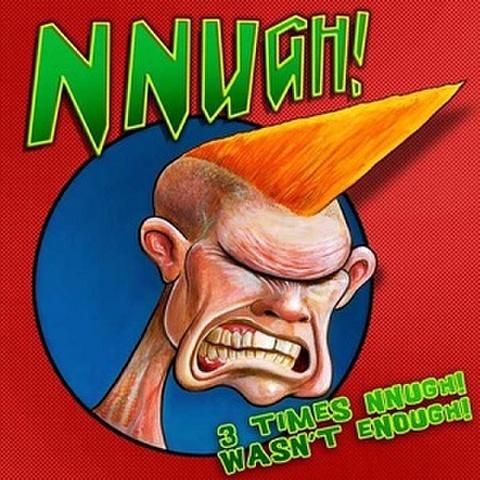 NNUGH!/3 Times Nnugh! Wasn't Enough!(LP)