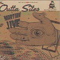 """THE OUTTA SITES/Martian Jive(7"""")"""