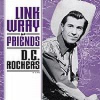 "LINK WRAY & FRIENDS: D.C.Rockers(7"")"