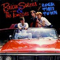 BRIAN SETZER & THE TOMCATS/Rock This Town(中古CD)