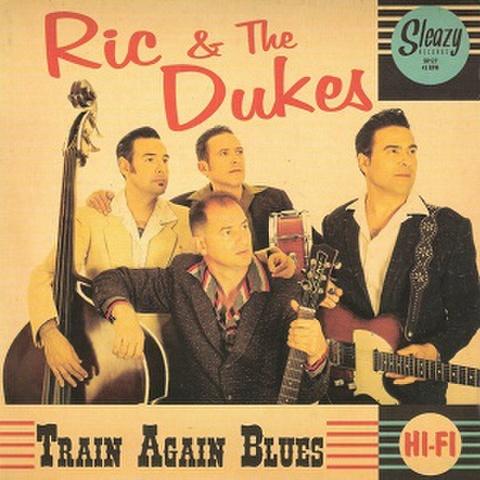 """RIC & THE DUKES/Train Again Blues(7"""")"""