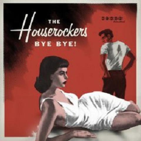 """THE HOUSEROCKERS/Bye Bye(7"""")"""