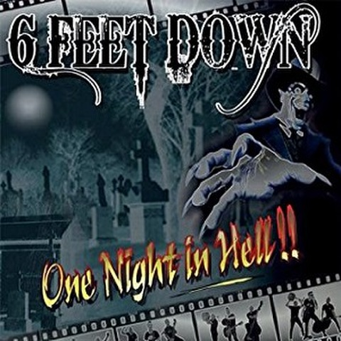 6 Feet Down/One Night In Hell(CD)