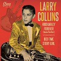 "LARRY COLLINS/Rockabilly Forever(7"")"