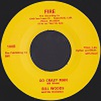 "BILL WOODS/Go Crazy Man(7"")"