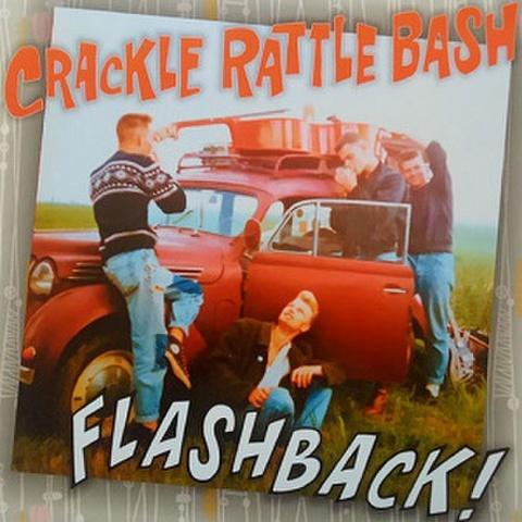CRACKLE RATTLE BASH/Flashback(LP*Alt Sleeve)