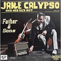 JAKE CALYPSO & HIS RED HOT/Father & Sons(LP)