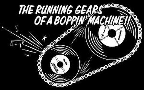 THE RUNNING GEARS OF A BOPPIN' MACHINE(T-Shirt)